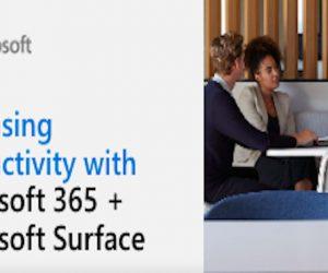 Productivity: Increasing productivity with Microsoft 365 + Microsoft Surface